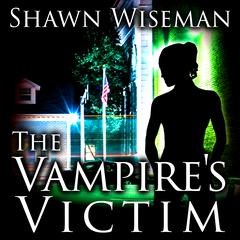 The Vampire's Victim by Shawn Wiseman