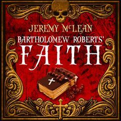Bartholomew Roberts' Faith by Jeremy McLean