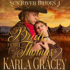 Mail Order Bride: A Bride for Thomas  by Karla Gracey