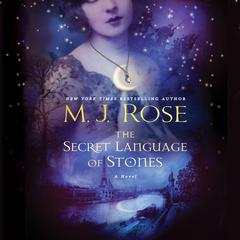 The Secret Language of Stones by M. J. Rose