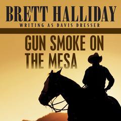 Gun Smoke on the Mesa by Brett Halliday