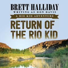 Return of the Rio Kid by Brett Halliday