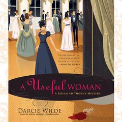 A Useful Woman by Darcie Wilde