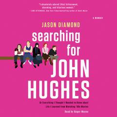 Searching for John Hughes by Jason Diamond