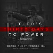 Hitler's Thirty Days to Power by Henry Ashby Turner Jr.