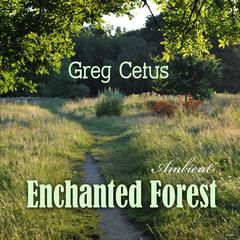 Enchanted Forest: Calming Visualization for Good Sleep by Greg Cetus