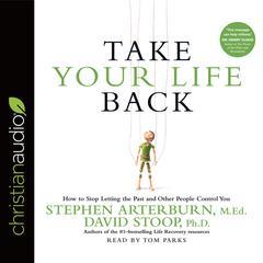 Take Your Life Back by David Stoop, Stephen Arterburn