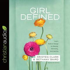 Girl Defined by Bethany Baird, Kristen Clark
