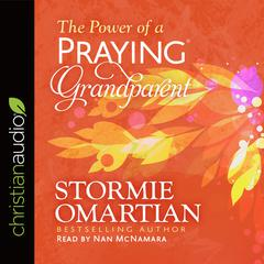 The Power of a Praying Grandparent by Stormie Omartian