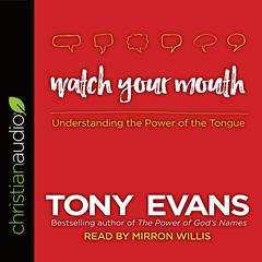 Watch Your Mouth by Mirron Willis, Dr. Tony Evans