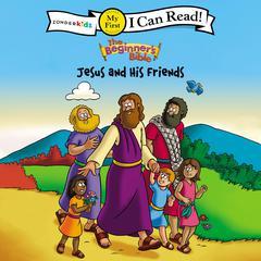 Jesus and His Friends by Zondervan, ZonderKidz
