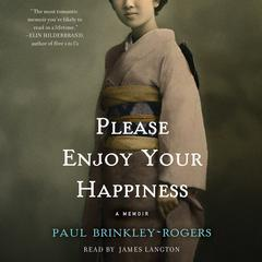 Please Enjoy Your Happiness by Paul Brinkley-Rogers