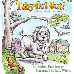 """""""Toby Got Out""""! by Andree Prendergast"""