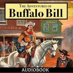 The Adventures of Buffalo Bill by Col. William F. Cody
