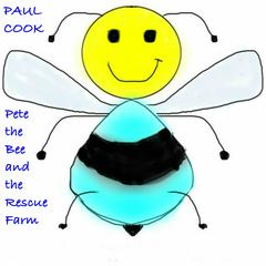 Pete the Bee and the Rescue Farm by Paul Cook
