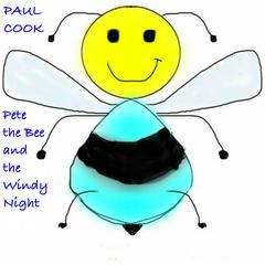 Pete the Bee and the Windy Night by Paul Cook