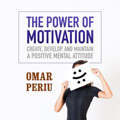 The Power of Motivation by Omar Periu
