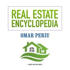 Real Estate Encyclopedia by Omar Periu