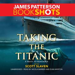 Taking the Titanic by James Patterson