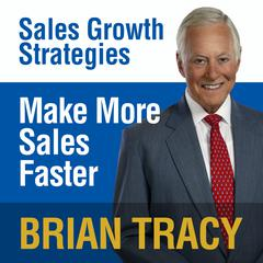 Make More Sales Faster by Brian Tracy