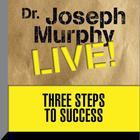Three Steps to Success by Joseph Murphy