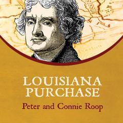 Louisiana Purchase by Peter Roop, Connie Roop