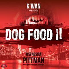 Dog Food 2 by Raynesha Pittman