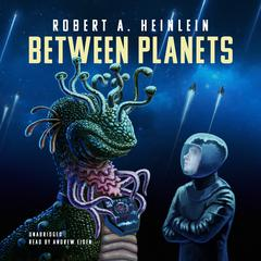Between Planets by Robert A. Heinlein