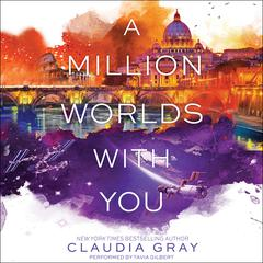 A Million Worlds with You by Claudia Gray