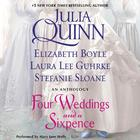 Four Weddings and a Sixpence by Julia Quinn, Elizabeth Boyle, Laura Lee Guhrke, Stefanie Sloane