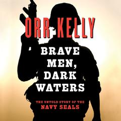 Brave Men Dark Waters by Orr Kelly
