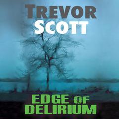 Edge of Delirium by Trevor Scott