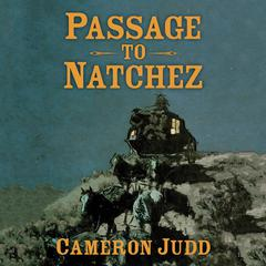 Passage to Natchez by Cameron Judd