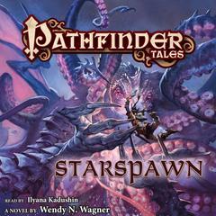 Pathfinder Tales: Starspawn by Wendy N. Wagner