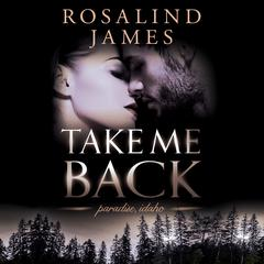 Take Me Back by Rosalind James