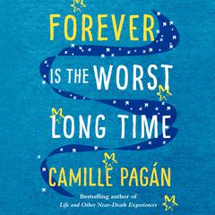 Forever is the Worst Long Time by Camille Pagán