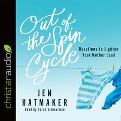 Out of the Spin Cycle by Jen Hatmaker