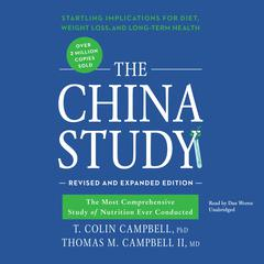 The China Study, Revised and Expanded Edition by T. Colin Campbell, PhD