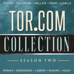 Tor.com Collection by Matt Wallace, David Tallerman, Emily Foster, Emily Foster, David Tallerman, Tallerman David, Wallace Matt, Foster Emily, Matt Wallace, various authors