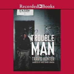 Trouble Man by Travis Hunter