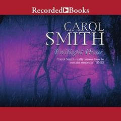 Twilight Hour by Carol Smith
