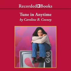 Tune in Anytime by Caroline B. Cooney