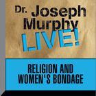 Religion and Women's Bondage by Joseph Murphy