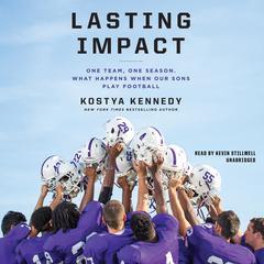 Lasting Impact by Kostya Kennedy