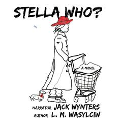 Stella Who? by L. M. Wasylciw