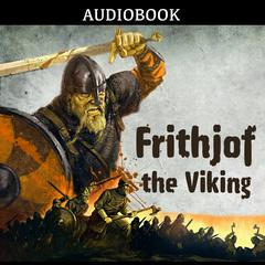 Frithjof, the Viking by Anonymous