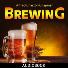 Brewing by Alfred Chaston Chapman