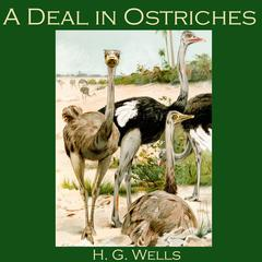 A Deal in Ostriches by H. G. Wells