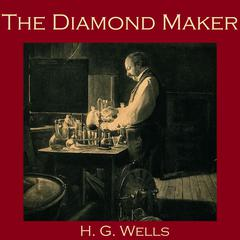 The Diamond Maker by H. G. Wells