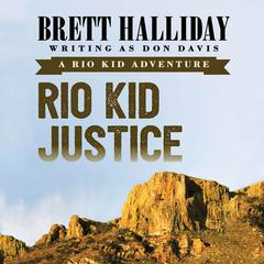 Rio Kid Justice by Brett Halliday